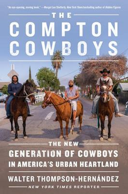 COMPTON COWBOYS, THE: NEW GENERATION OF COWBOYS IN AMERICA'S
